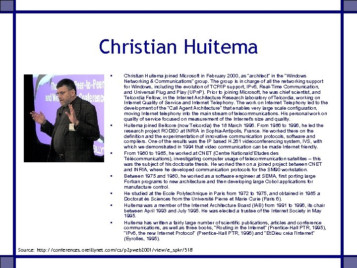 Christian Huitema • • Christian Huitema joined Microsoft in February 2000, as