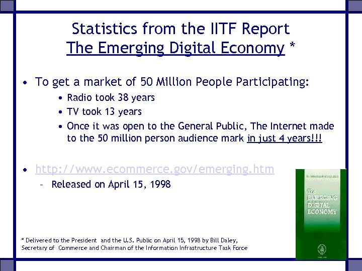 Statistics from the IITF Report The Emerging Digital Economy * • To get a