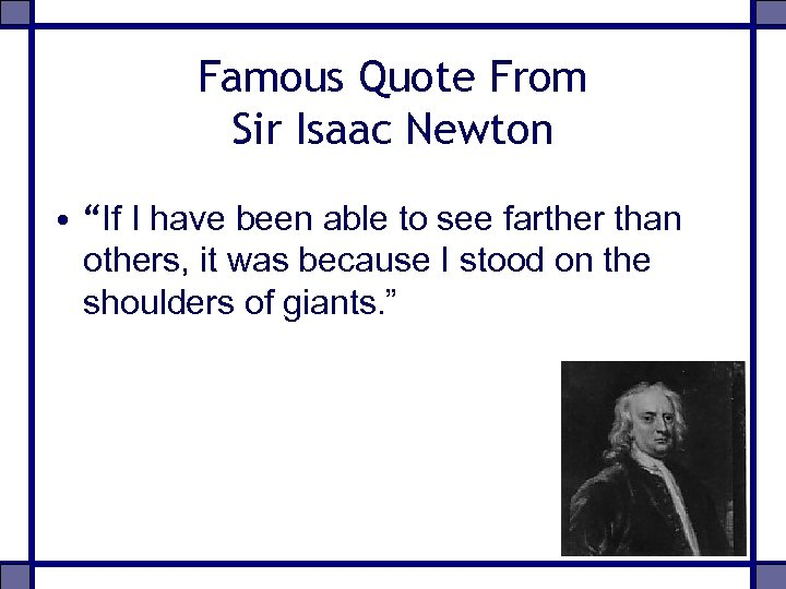 "Famous Quote From Sir Isaac Newton • ""If I have been able to see"