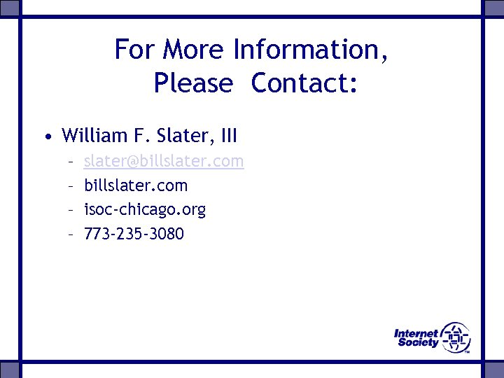 For More Information, Please Contact: • William F. Slater, III – – slater@billslater. com