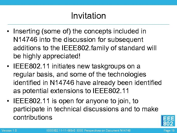 Invitation • Inserting (some of) the concepts included in N 14746 into the discussion