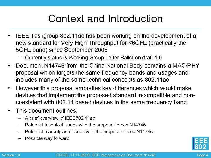 Context and Introduction • IEEE Taskgroup 802. 11 ac has been working on the