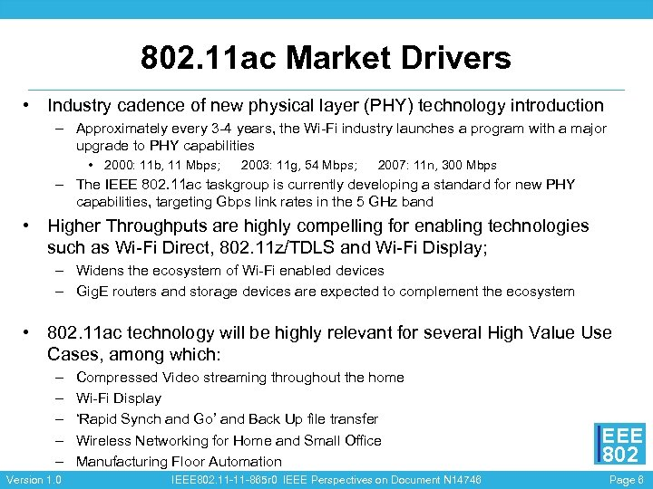 802. 11 ac Market Drivers • Industry cadence of new physical layer (PHY) technology