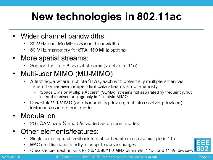 New technologies in 802. 11 ac • Wider channel bandwidths: • • 80 MHz