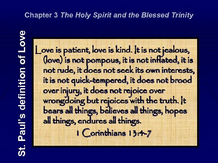 St. Paul's definition of Love Chapter 3 The Holy Spirit and the Blessed Trinity