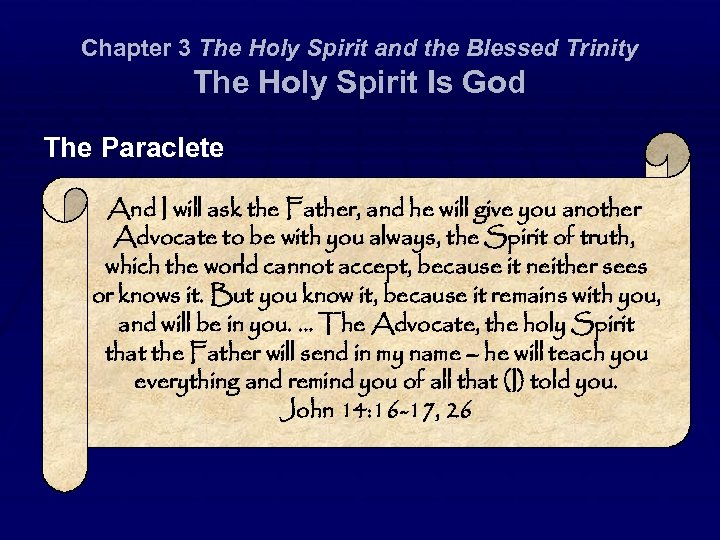Chapter 3 The Holy Spirit and the Blessed Trinity The Holy Spirit Is God