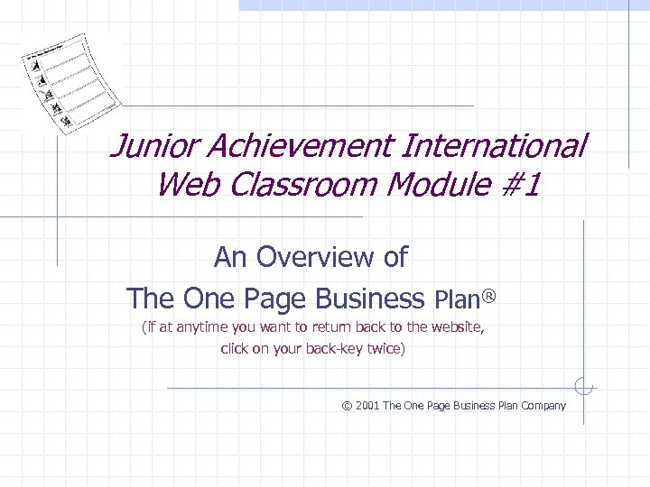 Junior Achievement International Web Classroom Module #1 An Overview of The One Page Business