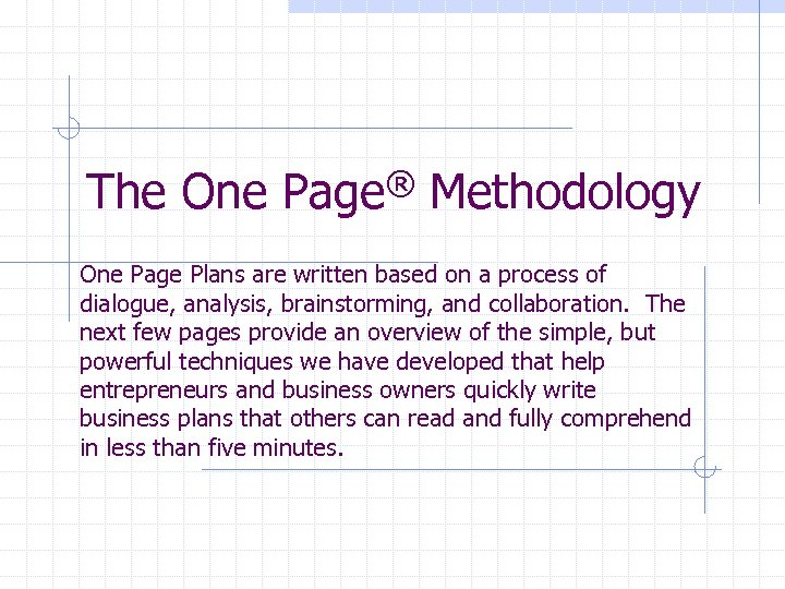 The One Page® Methodology One Page Plans are written based on a process of
