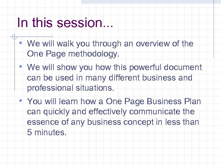 In this session. . . • We will walk you through an overview of