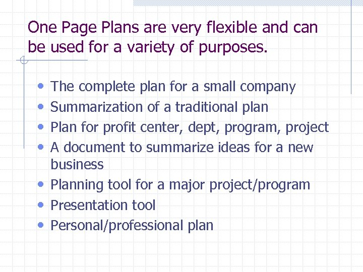 One Page Plans are very flexible and can be used for a variety of