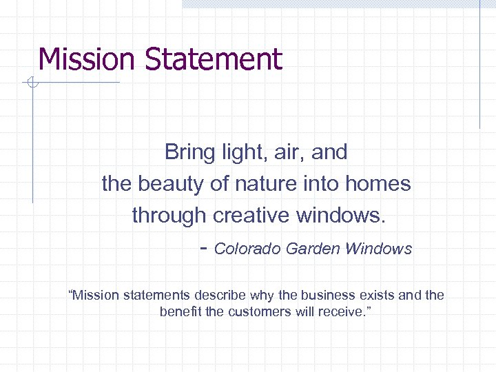 Mission Statement Bring light, air, and the beauty of nature into homes through creative