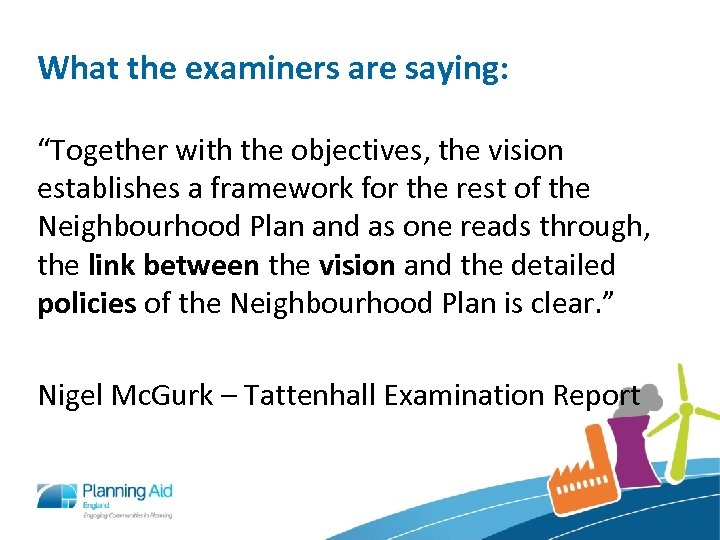 "What the examiners are saying: ""Together with the objectives, the vision establishes a framework"