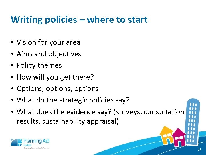Writing policies – where to start • • Vision for your area Aims and