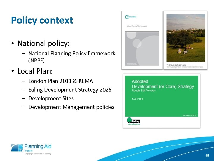 Policy context • National policy: – National Planning Policy Framework (NPPF) • Local Plan: