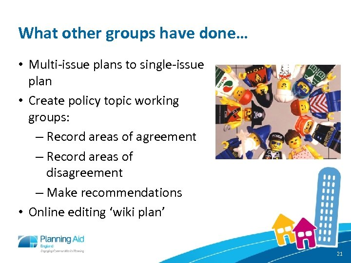 What other groups have done… • Multi-issue plans to single-issue plan • Create policy