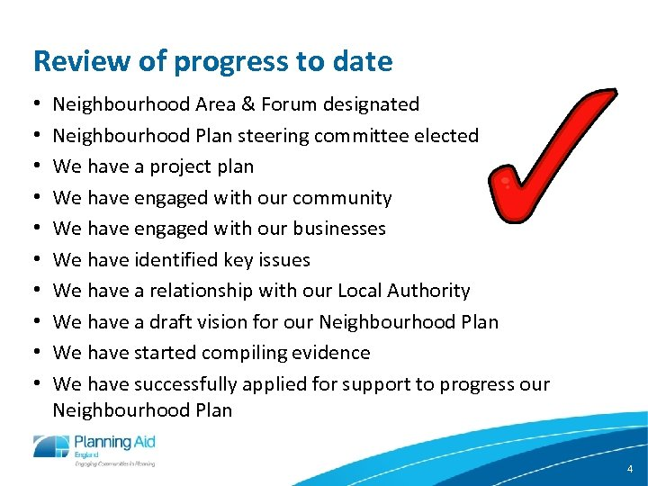 Review of progress to date • • • Neighbourhood Area & Forum designated Neighbourhood