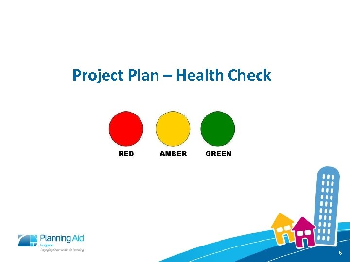 Project Plan – Health Check 6