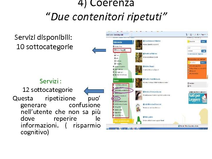"""4) Coerenza """"Due contenitori ripetuti"""" Servizi disponibili: 10 sottocategorie Servizi : 12 sottocategorie Questa"""