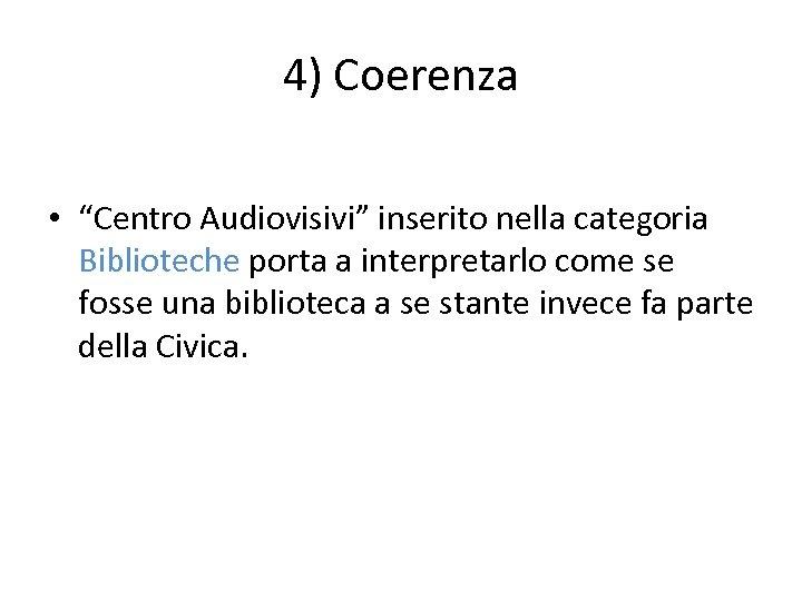 """4) Coerenza • """"Centro Audiovisivi"""" inserito nella categoria Biblioteche porta a interpretarlo come se"""
