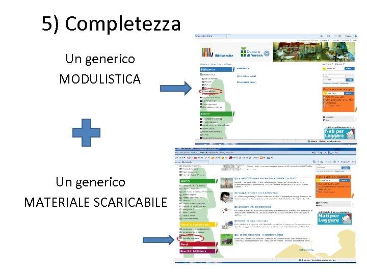 5) Completezza Un generico MODULISTICA Un generico MATERIALE SCARICABILE