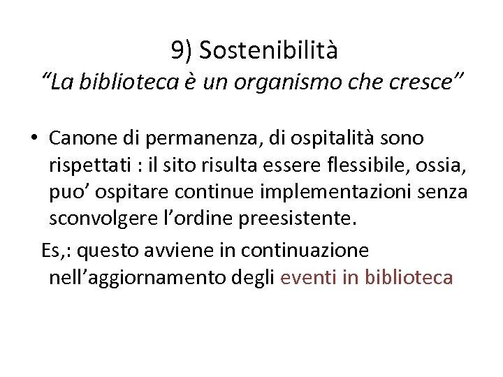 """9) Sostenibilità """"La biblioteca è un organismo che cresce"""" • Canone di permanenza, di"""