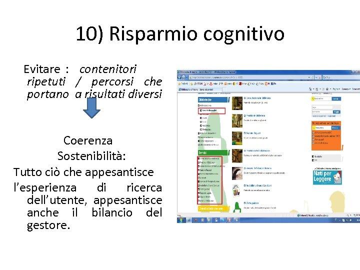 10) Risparmio cognitivo Evitare : contenitori ripetuti / percorsi che portano a risultati diversi