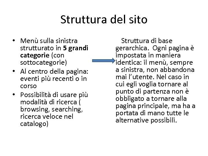 Struttura del sito • Menù sulla sinistra strutturato in 5 grandi categorie (con sottocategorie)