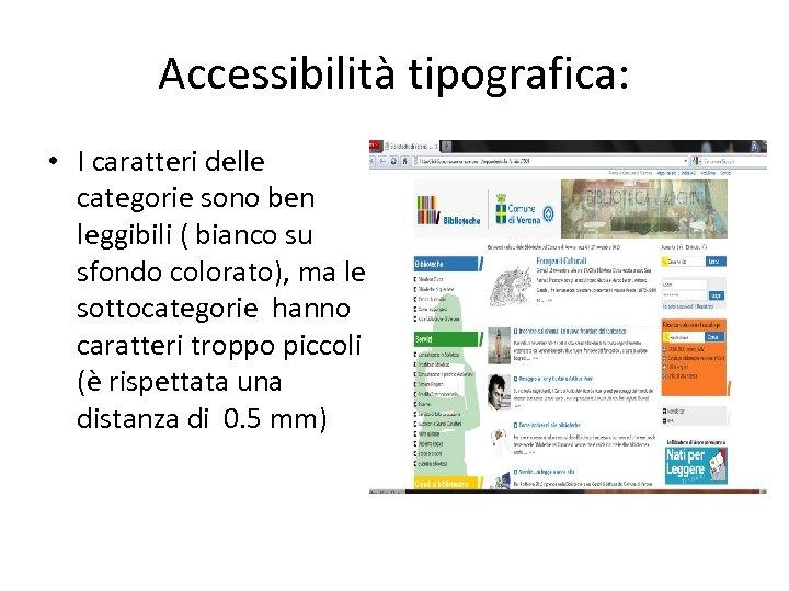 Accessibilità tipografica: • I caratteri delle categorie sono ben leggibili ( bianco su sfondo