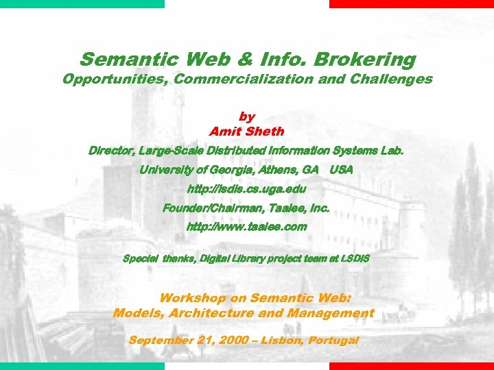 Semantic Web & Info. Brokering Opportunities, Commercialization and Challenges by Amit Sheth Director, Large-Scale