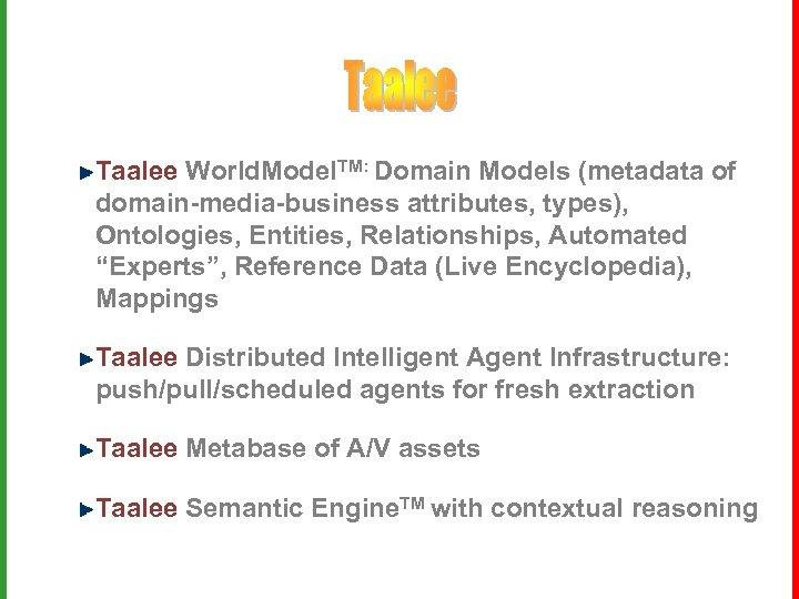 Taalee World. Model. TM: Domain Models (metadata of domain-media-business attributes, types), Ontologies, Entities, Relationships,