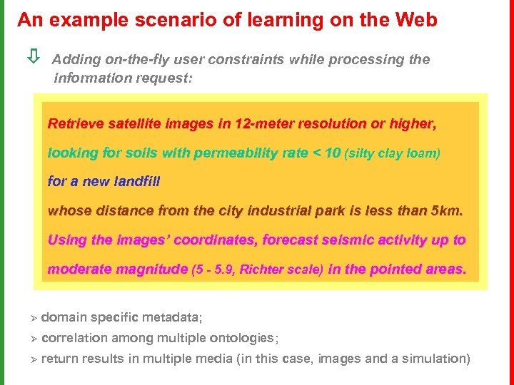 An example scenario of learning on the Web Adding on-the-fly user constraints while processing
