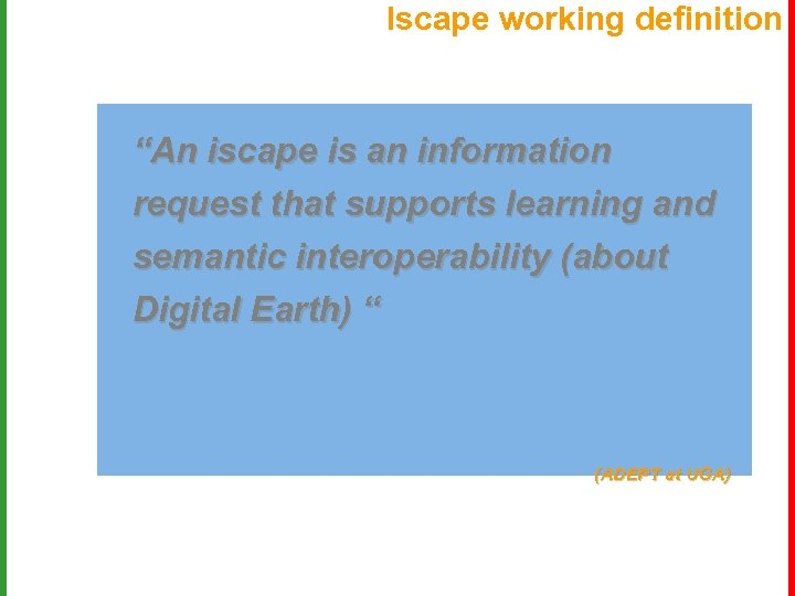 """Iscape working definition """"An iscape is an information request that supports learning and semantic"""