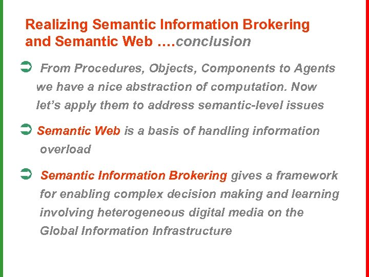 Realizing Semantic Information Brokering and Semantic Web …. conclusion Ü From Procedures, Objects, Components
