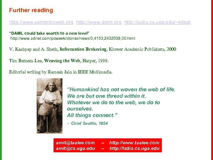 Further reading http: //www. semanticweb. org http: //www. daml. org http: //lsdis. cs. uga.