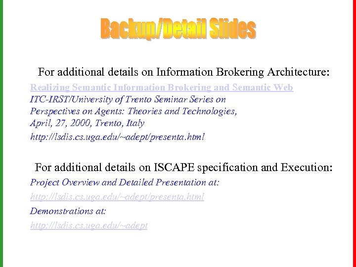 For additional details on Information Brokering Architecture: Realizing Semantic Information Brokering and Semantic Web