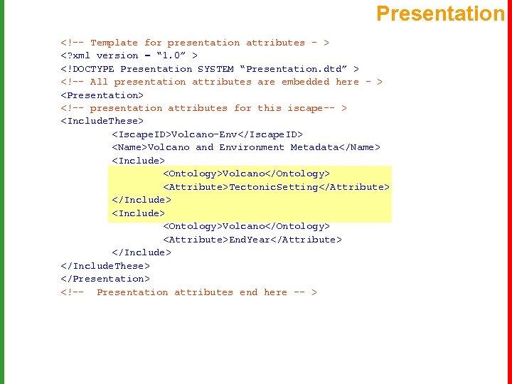 "Presentation <!-- Template for presentation attributes - > <? xml version = "" 1."