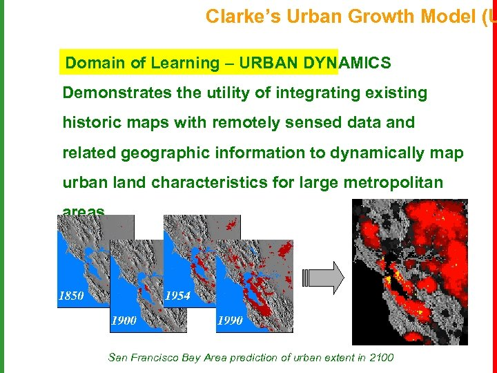 Clarke's Urban Growth Model (U Domain of Learning – URBAN DYNAMICS Demonstrates the utility