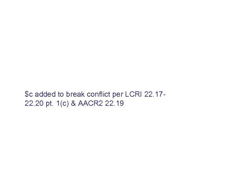 $c added to break conflict per LCRI 22. 1722. 20 pt. 1(c) & AACR