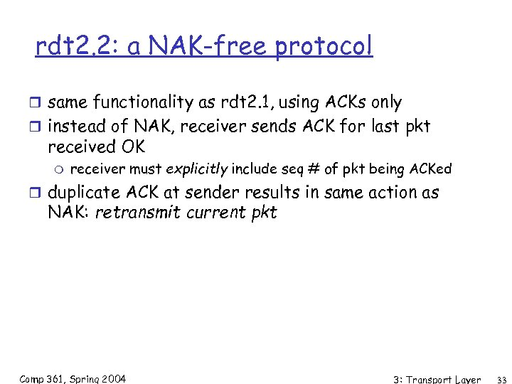 rdt 2. 2: a NAK-free protocol r same functionality as rdt 2. 1, using