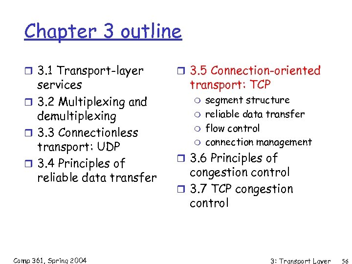 Chapter 3 outline r 3. 1 Transport-layer services r 3. 2 Multiplexing and demultiplexing