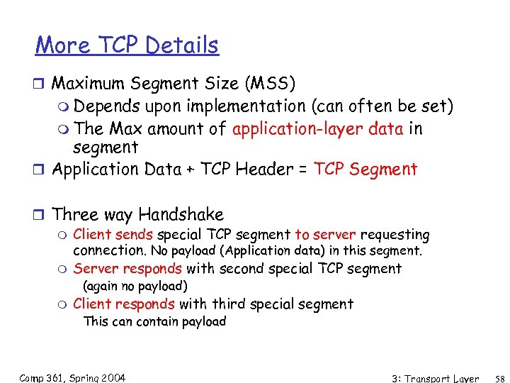 More TCP Details r Maximum Segment Size (MSS) m Depends upon implementation (can often
