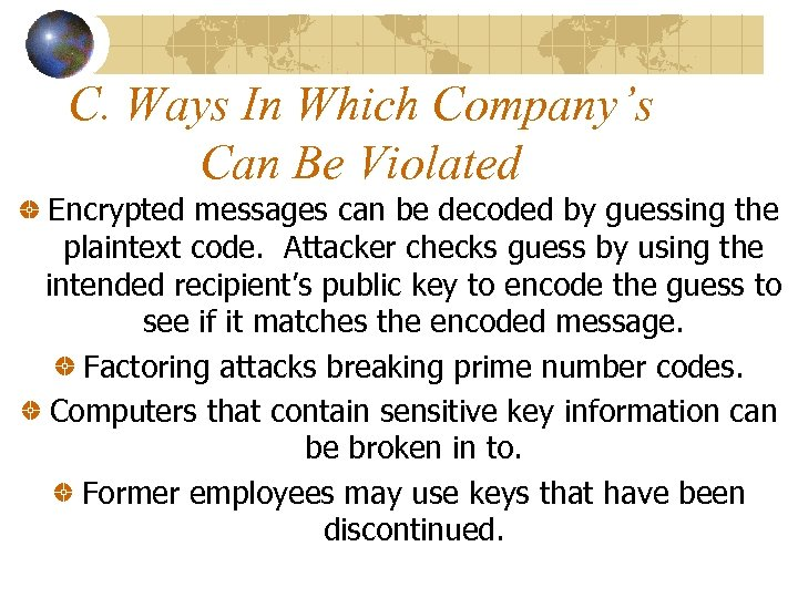 C. Ways In Which Company's Can Be Violated Encrypted messages can be decoded by