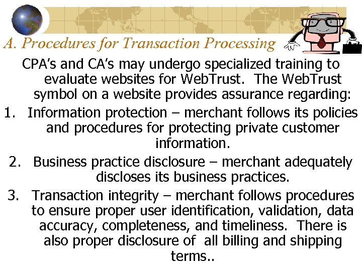 A. Procedures for Transaction Processing CPA's and CA's may undergo specialized training to evaluate
