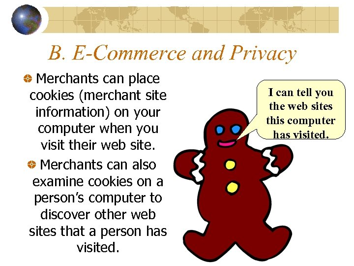 B. E-Commerce and Privacy Merchants can place cookies (merchant site information) on your computer