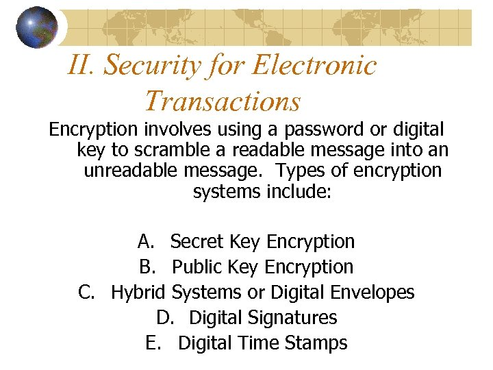 II. Security for Electronic Transactions Encryption involves using a password or digital key to