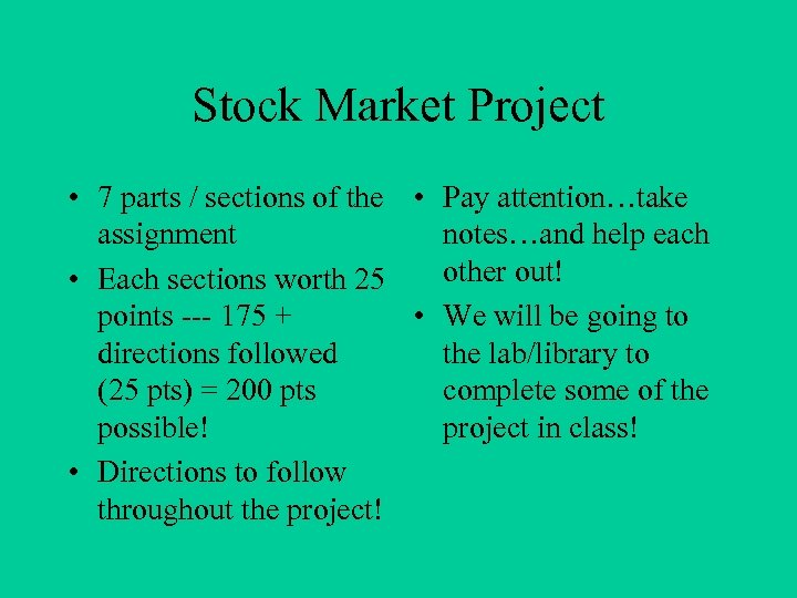Stock Market Project • 7 parts / sections of the • Pay attention…take assignment