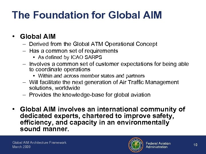 The Foundation for Global AIM • Global AIM – Derived from the Global ATM