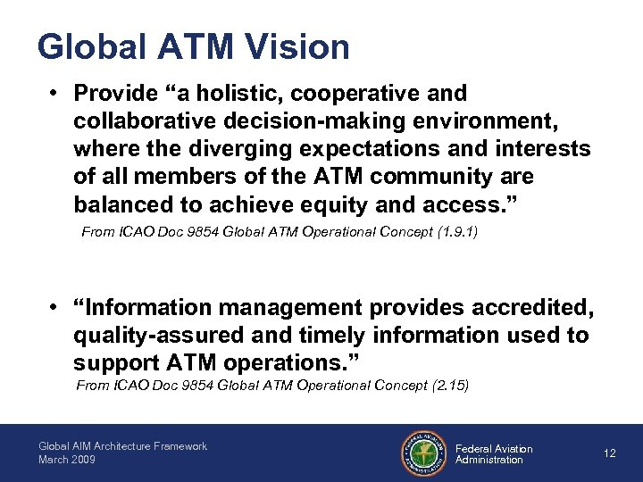 "Global ATM Vision • Provide ""a holistic, cooperative and collaborative decision-making environment, where the"