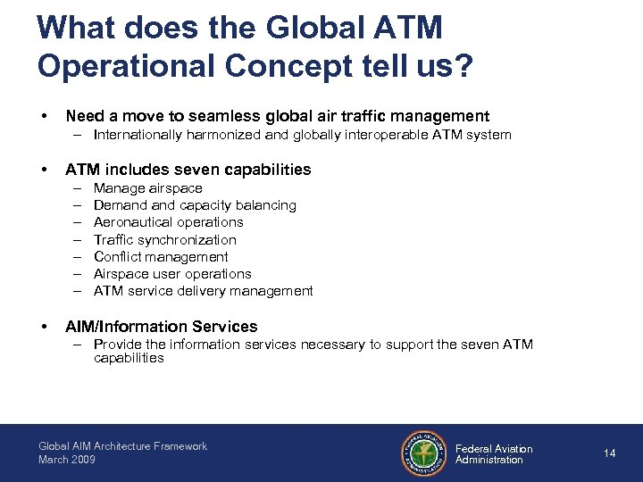 What does the Global ATM Operational Concept tell us? • Need a move to