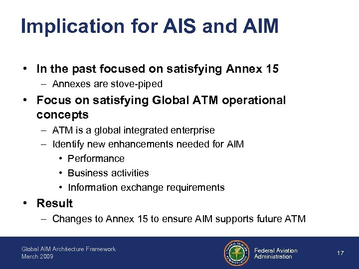 Implication for AIS and AIM • In the past focused on satisfying Annex 15